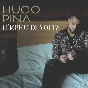 Hugo Pina - N'kreu Di Volta, novas musicas de kizomba, kizomba 2019 download, baixar musicas kizomba