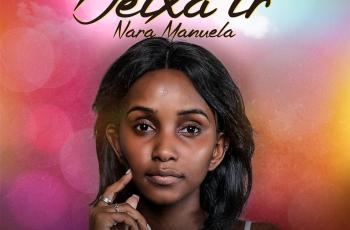NARA Manuela - Deixa Ir (Prod. Dj Octávio Cabuata)