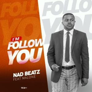 Nad Beatz Ft. Malone - I'm Follow You (Original)