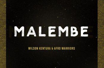 Wilson Kentura & Afro Warriors - Malembe (Afro House) 2019