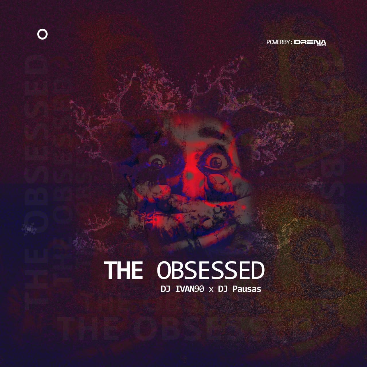 Dj Ivan90 & Dj Pausas - The Obsessed (Reprise)