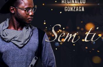 Reginaldo - Sem Ti (Kizomba) 2019