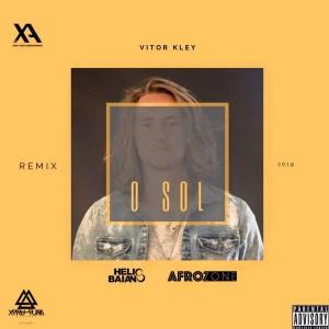 Vitor Kley - O Sol (Dj Hélio Baiano & AfroZone Remix) 2019