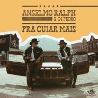 Anselmo Ralph & C4 Pedro - Pra Cuiar Mais