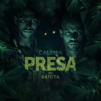 Calema - Presa (feat. Batuta) 2019
