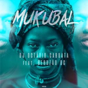 Dj Octávio Cabuata - Mukubal (feat. Bebuzão Dc) 2019