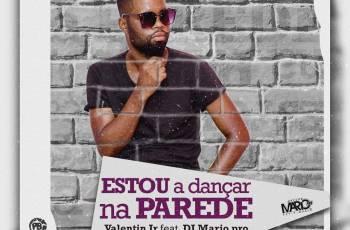 Valentim Jr. feat. Dj Mário Pro - Estou a Dançar na Parede