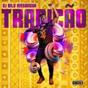 Dj Bild Kissangua - Tradição EP