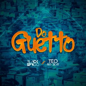 Dj Black Spygo e Teo No Beat - Do Guetto (Afro House) , baixar afro house, novas musicas afro house 2019