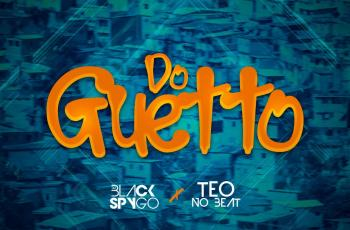 Dj Black Spygo e Teo No Beat - Do Guetto (Afro House) 2019