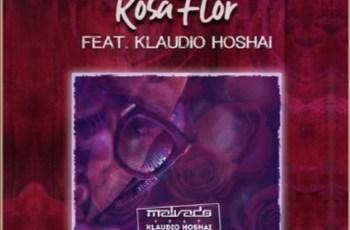 Dj Malvado e Klaudio Hoshai - Rosa Flor (2019)