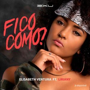 Elisabeth VElisabeth Ventura feat. Liriany - Fico Como?entura feat. Liriany - Fico Como?