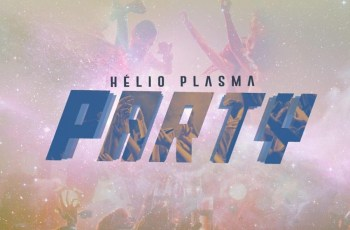 Hélio Plasma - Party