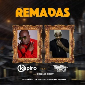 Dj Kapiro - Remadas (feat. Godzila Do Game) 2019