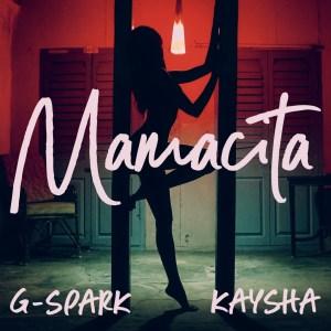 G-Spark & Kaysha - Mamacita
