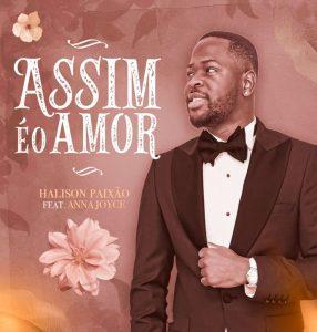 Halison Paixão feat. Anna Joyce - Assim É O Amor