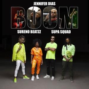 Jennifer Dias - Boom (feat. Sureno Beatzz & Supa Squad) 2019