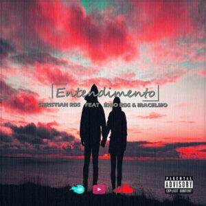 Christian RDS - Entendimento (feat. Énio RDS & Iracelmo) 2019