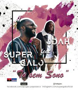 Super Galo - Tó Sem Sono (feat Odah) 2019