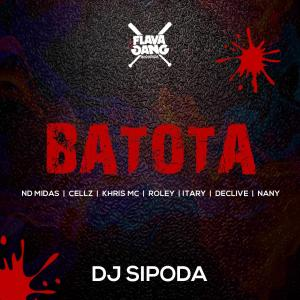 Dj Sipoda - Batota (feat. ND Midas, Cellz, Khris MC, Roley, Itary, Declive e Nany)