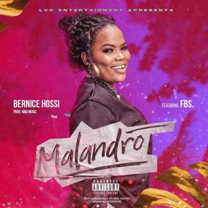 Bernice Hossi - Malandro (feat. FBS)