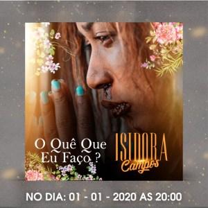 Isadora Campos - O Quê Que Eu Faço