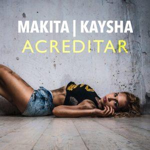 Makita & Kaysha - Acreditar