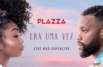 Plazza - Era Uma Vez (feat. Mad Superstar) 2020