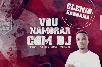 Clénio Gabbana - Vou Namora Com DJ