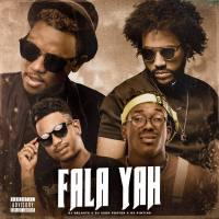 DJ Nelasta & DJ Vado Poster - Fala Yah (feat. Os Pintins [Scró Q Cuia & Nerú Americano])