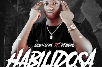 Gilson Gera - Habilidosa (feat. Dj Habias) 2020