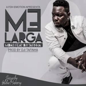 ND Midas - Me Larga (feat. Dji Tafinha) 2020