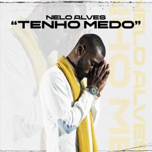 Nelo Alves - Tenho Medo (Kizomba) 2020