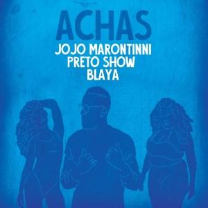 Jojo Maronttinni - Achas (feat. Preto Show & Blaya) 2020