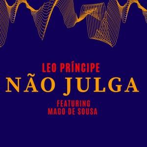 Leo Príncipe - Não Julga (feat. Mago de Sousa)