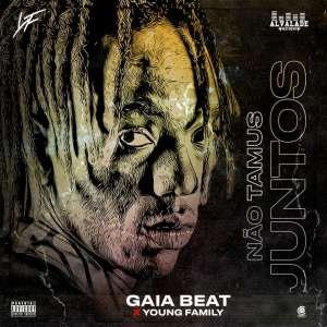 Gaia Beat & Young Family - Não Tamus Juntos