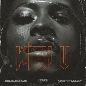 Chelsea Dinorath feat. Lil Saint - With U, Part. II
