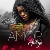 Sarita - Amor Antigo (Kizomba) 2020