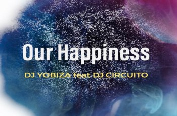 Dj Yobiza feat. Dj Circuito - Our Happiness (Original mix)