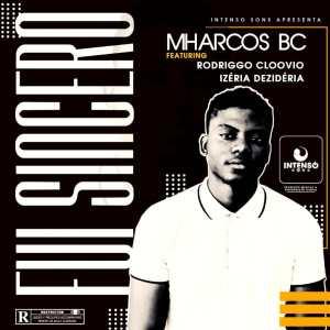 Mharcos BC - Fui Sincero (feat. Rodriggo Cloovio & Izéria Dezidéria)