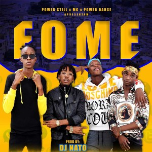 MG Forever - Fome (feat Power Still & Power Dance)