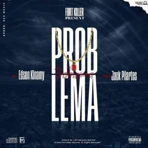 Edson Kinamy - Problema (feat. Jack Pilartes)