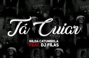 Nilda Catumbela - Tá Cuiar (feat. DJ Filas)