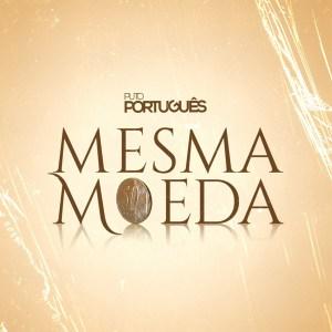 Puto Português - Mesma Moeda