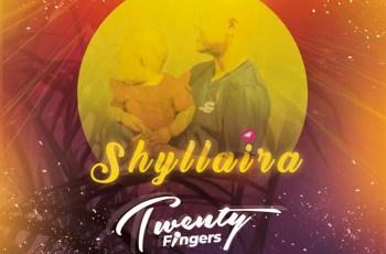 Twenty Fingers - Shyllaira