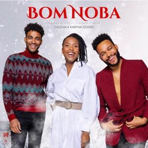 Calema - Bom Noba (feat. Karyna Gomes)