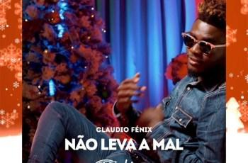 Claudio Fénix - Não Leva a Mal