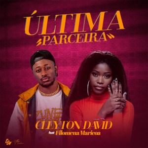 Cleyton David - Última Parceira (feat. Filomena Maricoa)