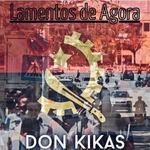 Don Kikas - Lamentos de Agora