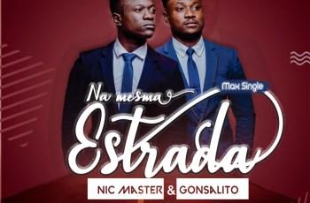 Nic Master & Gonsalito - Na Mesma Estrada (Max Single)